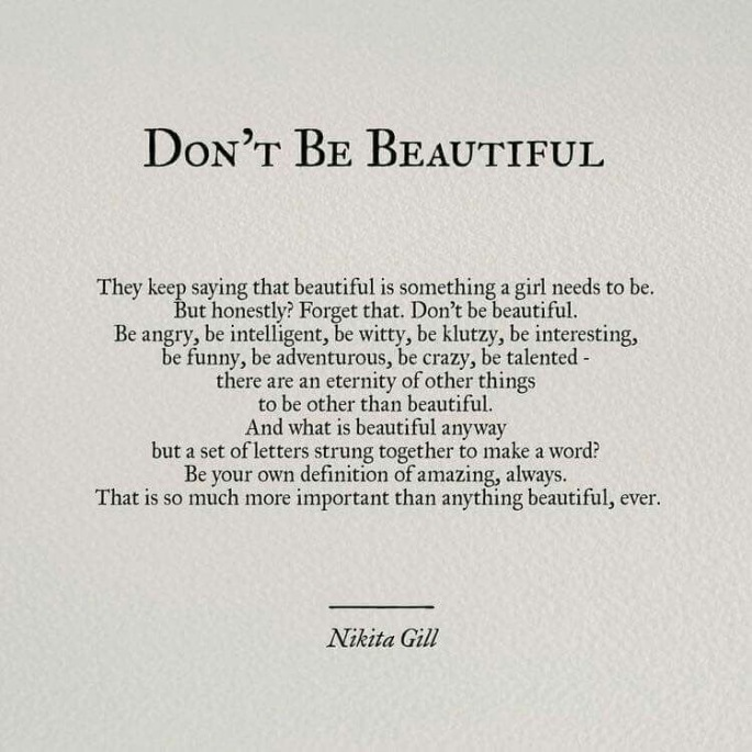 Dont be beautiful
